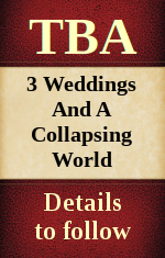 Three Weddings and a Collapsing World